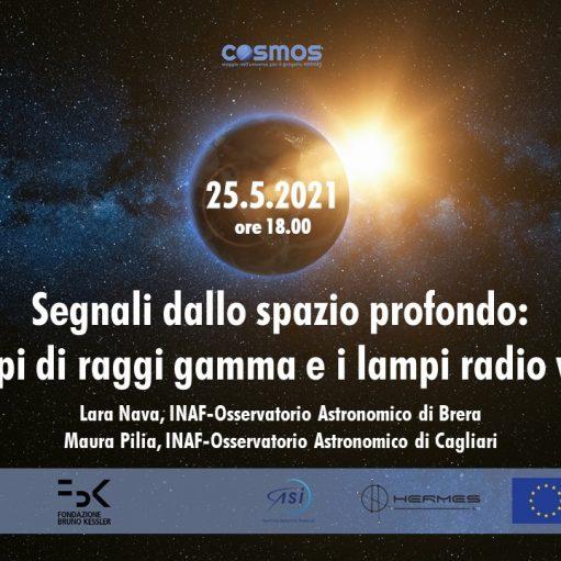 COSMOS – Segnali dallo spazio profondo: i lampi di raggi gamma e i lampi radio veloci