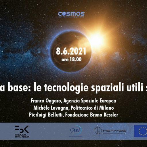 COSMOS – Ritorno alla base: le tecnologie spaziali utili sulla Terra